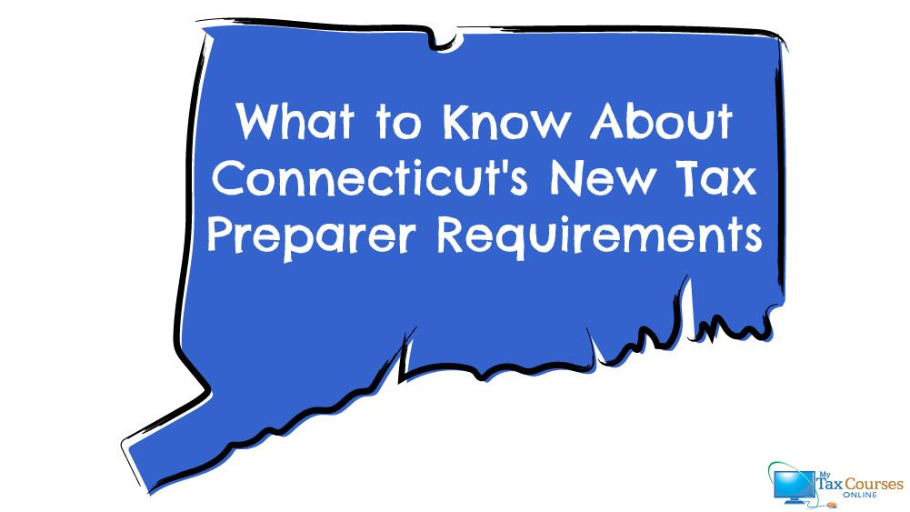 What to Know About Connecticut's New Tax Preparer Requirements